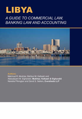 Libya: Guide to Commercial Law, Banking Law and Accounting - Business & Investment Review (Paperback)