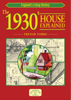 The 1930s House Explained - England's Living History (Paperback)