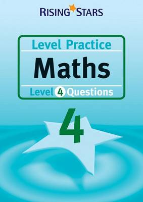 Level Practice Maths: Level 4 - Rising Stars Level Practice S. (Paperback)