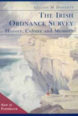 The Irish Ordnance Survey: History, Culture and Memory (Paperback)