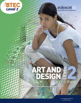 BTEC Level 2 First Art and Design Student Book - Level 2 BTEC First Art and Design (Paperback)