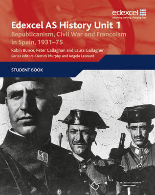 Edexcel GCE History Unit 1 E/F4 Republicanism, Civil War and Francoism in Spain, 1931: Unit 1 E/F4 - Edexcel GCE History (Paperback)