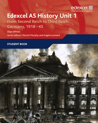 Edexcel GCE History AS Unit 1 F7 from Second Reich to Third Reich: Germany 1918-45 - Edexcel GCE History (Paperback)