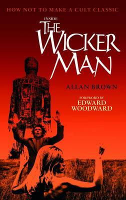 "Inside the ""Wicker Man"": How Not to Make a Cult Classic (Paperback)"