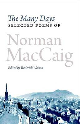 The Many Days: Selected Poems of Norman McCaig (Paperback)