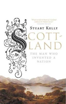 Scott-land: The Man Who Invented a Nation (Paperback)