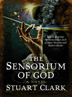 The Sensorium of God: The Sky's Dark Labyrinth Trilogy (Hardback)