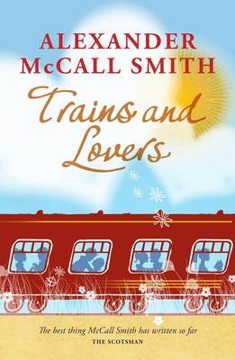 Trains and Lovers: The Heart's Journey (Paperback)