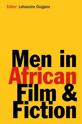 Men in African Film and Fiction (Hardback)