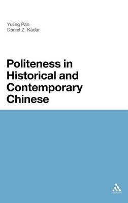 Politeness in Historical and Contemporary Chinese: A Comparative Analysis (Hardback)
