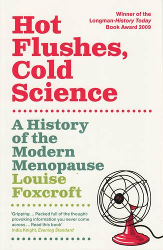 Hot Flushes Cold Science: A History of the Modern Menopause (Paperback)