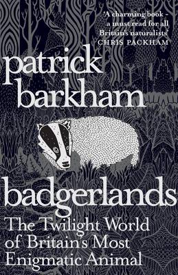 Badgerlands: The Twilight World of Britain's Most Enigmatic Animal (Paperback)