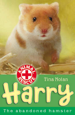 Harry: The Abandoned Hamster - Animal Rescue Bk. 7 (Paperback)