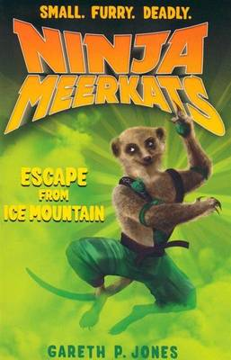 The Escape from Ice Mountain - Ninja Meerkats Bk. 3 (Paperback)