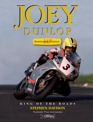 Joey Dunlop: King of the Roads (Hardback)