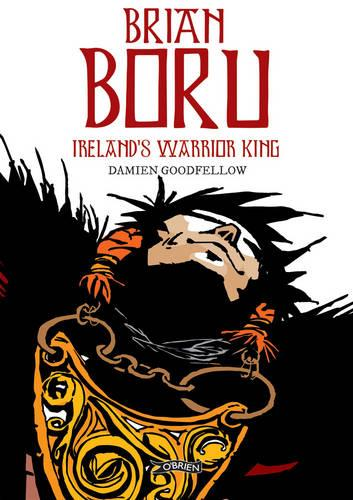 Brian Boru: Ireland's Warrior King (Paperback)