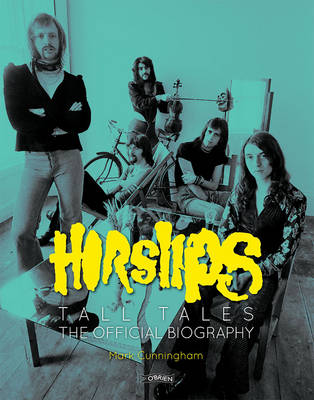 Horslips: Tall Tales - The Official Biography (Hardback)