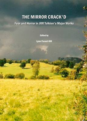 The Mirror Crack'd: Fear and Horror in JRR Tolkien's Major Works (Hardback)