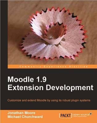 Moodle 1.9 Extension Development: Customize and Extend Moodle by Using its Robust Plugin Systems (Paperback)