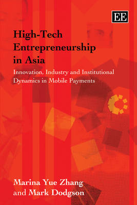 High-tech Entrepreneurship in Asia: Innovation, Industry and Institutional Dynamics in Mobile Payments (Hardback)