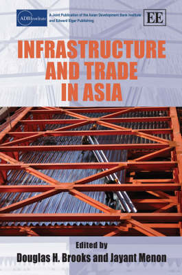Infrastructure and Trade in Asia (Hardback)