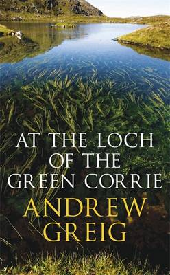 At the Loch of the Green Corrie (Hardback)