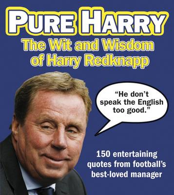 Pure Harry: The Wit and Wisdom of Harry Redknapp (Paperback)