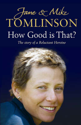 How Good is That?: The Story of a Reluctant Heroine (Hardback)