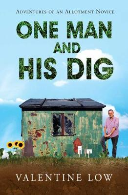 One Man and His Dig: Adventures of an Allotment Novice (Paperback)
