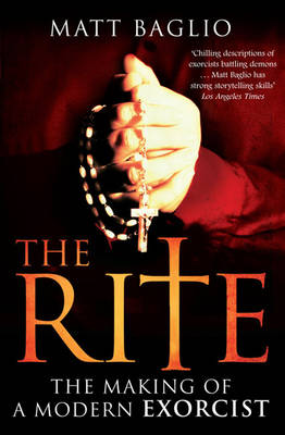 The Rite: The Making of a Modern Day Exorcist (Paperback)