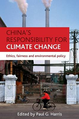 China's Responsibility for Climate Change: Ethics, Fairness and Environmental Policy (Paperback)
