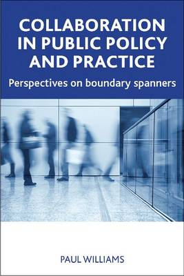 Collaboration in Public Policy and Practice: Perspectives on Boundary Spanners (Book)