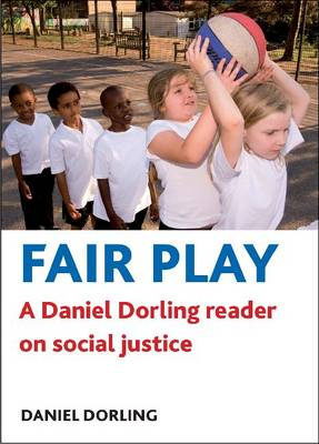 Fair Play: A Daniel Dorling Reader on Social Justice (Paperback)