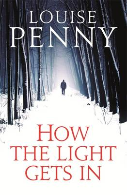 How the Light Gets in - Chief Inspector Gamache 9 (Paperback)