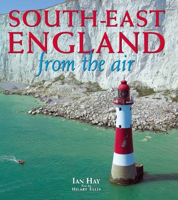 South-East England from the Air - From The Air S. (Hardback)