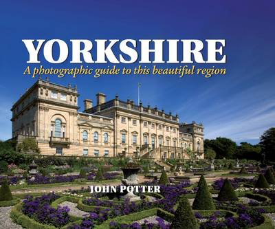 Yorkshire - a Photographic Guide to This Beautiful Region - Photographic Guides (Hardback)