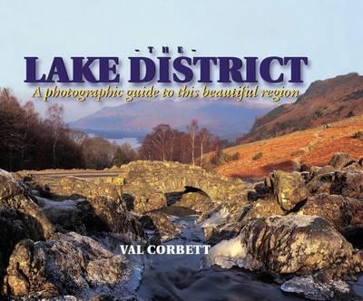 The Lake District - a Photographic Guide to This Beautiful Region - Photographic Guides (Hardback)