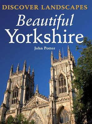 Discover Landscapes - Beautiful Yorkshire - Discovery Guides (Paperback)