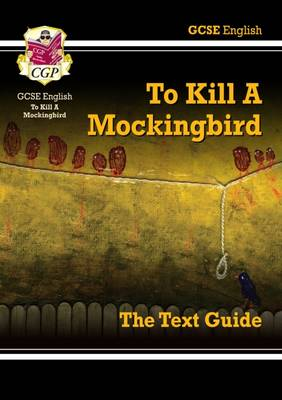 GCSE English Text Guide - To Kill a Mockingbird (Paperback)