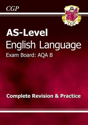 AS-Level English Language AQA B Complete Revision & Practice (Paperback)