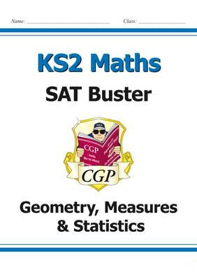 KS2 Maths SAT Buster: Geometry, Measures & Statistics (for the New Curriculum) (Paperback)