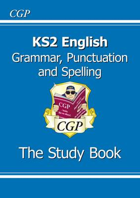 KS2 English: Grammar, Punctuation and Spelling Study Book (for the New Curriculum) (Paperback)