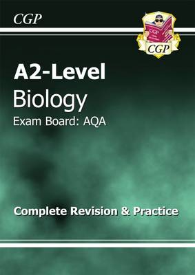 A2-Level Biology AQA Complete Revision & Practice (Paperback)