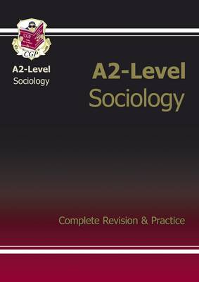 A2-Level Sociology Complete Revision & Practice (Paperback)