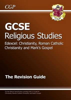 GCSE Religious Studies Edexcel Christianity, RC and Mark's Gospel Revision Guide (Paperback)