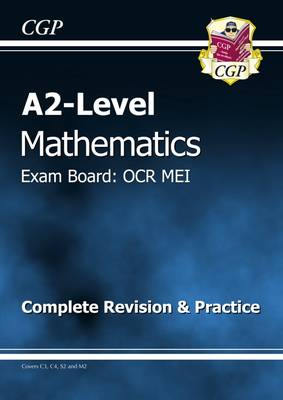 A2 Level Maths OCR MEI Complete Revision & Practice (Paperback)
