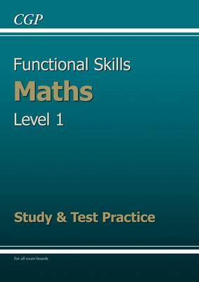 Functional Skills Maths Level 1 - Study and Test Practice (Paperback)