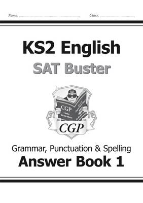 New KS2 English SAT Buster: Grammar, Punctuation & Spelling Answer Book for the 2016 SATS & Beyond (Paperback)