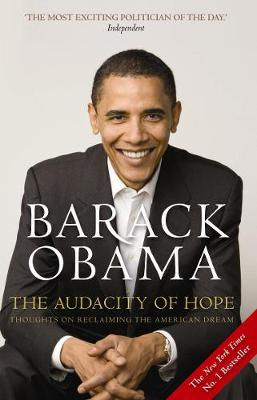 The Audacity of Hope: Thoughts on Reclaiming the American Dream (Paperback)