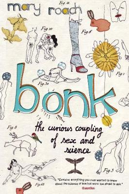 Bonk: The Curious Coupling of Sex and Science (Paperback)